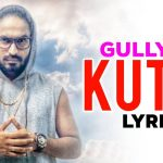 GULLY KA KUTTA Lyrics