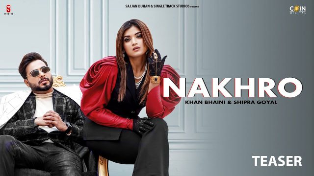 Nakhro Lyrics Hindi