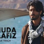 Khuda Haafiz Song Lyrics