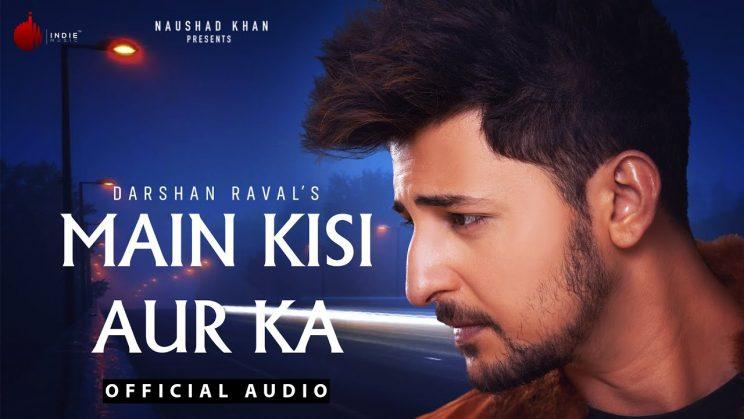 Main Kisi Aur Ka